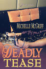 Deadly Tease by Michelle McGriff (Paperback, 2007)