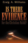 Is There Evidence for the Christian Faith? by Craig A Williams (Paperback / softback, 2001)
