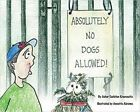 Absolutely No Dogs Allowed by Asher Kranowitz (Paperback, 2016)