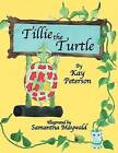 Tillie the Turtle by Kay Peterson (Paperback / softback, 2012)