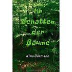Im Schatten Der Baume by Dormann Nina (author) 9783849585198