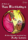 Two Birthdays, a Tale of by Judy Lown (Spiral bound, 2004)
