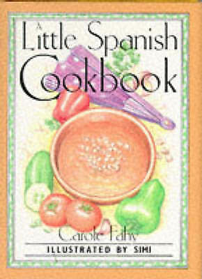 """AS NEW"" A Little Spanish Cook Book (International little cookbooks), Fahy, Caro"