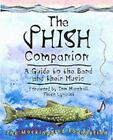 Phish Companion : A Guide to the Band and Their Music by Mockingbird Foundation Staff (2000, Paperback)