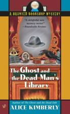 Haunted Bookshop Mystery: The Ghost and the Dead Man's Library 3 by Alice Kimberly (2006, Paperback)
