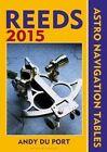 Reeds Astro-Navigation Tables: 2015 by Andy Du Port (Paperback, 2014)