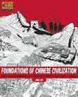 Foundations of Chinese Civilization: The Yellow Emperor to the Han Dynasty (2697 BCE - 220 CE) by Jing Liu (Paperback, 2016)