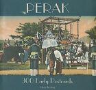 Perak: 300 Early Postcards by Cheah Jin Seng (Paperback, 2009)