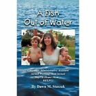 A Fish Out of Water by Dawn M Staszak (Paperback / softback, 2012)