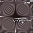 Alexander Goehr - : Symmetry Disorders Reach (2007)