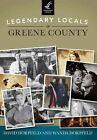 Legendary Locals of Greene County, New York by David Dorpfeld, Wanda Dorpfeld (Paperback / softback, 2014)