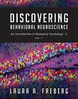 Discovering Behavioral Neuroscience: An Introduction to Biological Psychology by Laura A. Freberg (Hardback, 2015)