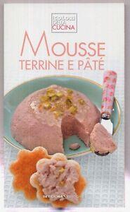 Details about I Colori Della Cucina - MOUSSE TERRINE E PATE\' - Alice Cucina