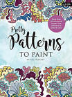 Pretty Patterns to Paint: More Than 25 Whimsical Poster-Size Patterns to Paint & Color by Zeline Benitez (Paperback, 2017)