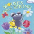 Mouse's First Spring: A Book about Seasons by Lauren Thompson (Board book)