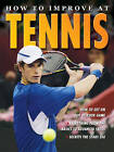 How to Improve at Tennis by Octopus Publishing Group (Paperback, 2005)