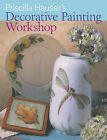 Priscilla Hauser's Decorative Painting Workshop by Priscilla Hauser (Paperback, 2008)
