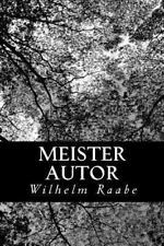 Meister Autor by Wilhelm Raabe (2012, Paperback)