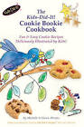 The Kids-Did-It! Cookie Bookie Cookbook: Fun & Easy Cookie Recipes Deliciously Illustrated by Kids! by Michelle Abrams (Paperback / softback, 2011)