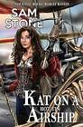 Kat on a Hot Tin Airship by Sam Stone (Paperback, 2013)