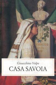 Casa Savoia Gioacchino Volpe Luni Editrice 2000