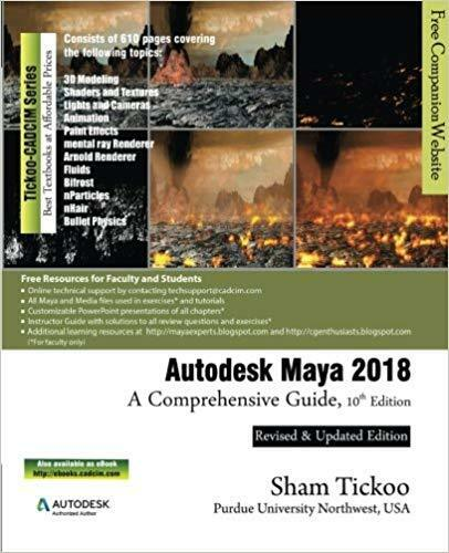 Autodesk Maya 2018 : A Comprehensive Guide by Prof Sham Tickoo Purdue Univ  (2017, Paperback)