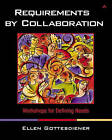 Requirements by Collaboration: Workshops for Defining Needs by Ellen Gottesdiener (Paperback, 2002)