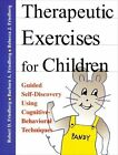 Therapeutic Exercises for Children Workbook: Guided Self-Discovery Using Cognitive-Behavioral Techniques by Rebecca J Friedberg, Barbara A Friedberg, Robert D Friedberg (Paperback / softback, 2001)