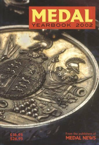 The Medal Yearbook 2002,James A. Mackay, John W. Mussell