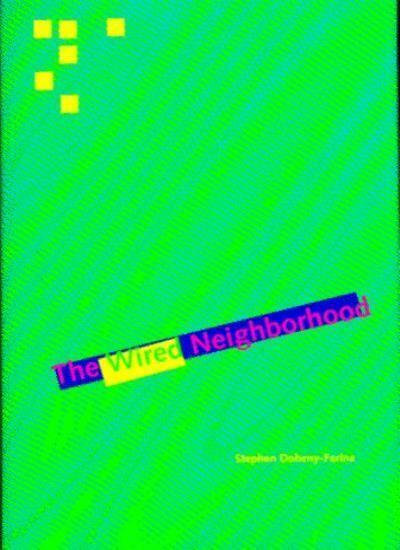 The Wired Neighborhood,Stephen Dohery-farino