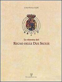Lo stemma del Regno delle Due Sicilie - [Polistampa]