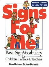 Signs for Me : A Basic Vocabulary for Children, Parents and Teachers by Frank A.