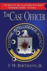 The Case Officer by F W Rustmann (Paperback / softback, 2012)