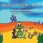 Shimmy Finds Her Voice: A Tale About Sharing Feelings by Natalie Barnhouse MS NCC LPC (Paperback, 2013)