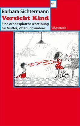 Vorsicht Kind von Barbara Sichtermann (Taschenbuch 1998)