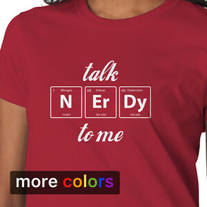 6dfdac054 TALK NERDY TO ME Periodic Table Womens T-shirt, Chemistry Science ...