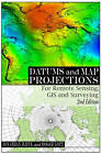 Datums and Map Projections: For Remote Sensing, GIS and Surveying by J.C. Iliffe (Paperback, 2008)