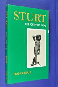 STURT-THE-CHIPPED-IDOL-Edgar-Beale-A-STUDY-OF-CHARLES-STURT-AUSTRALIAN-EXPLORER