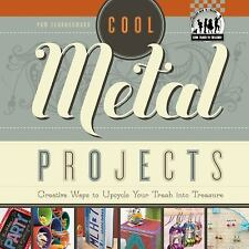 Cool Metal Projects: Creative Ways to Upcycle Your Trash Into Treasure-ExLibrary