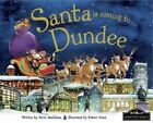 Santa is Coming to Dundee by Hometown World (Hardback, 2013)