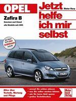 Opel Zafira B ab 2005 Reparaturbuch Reparaturanleitung So wirds gemacht Buch
