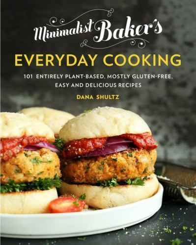 Minimalist Baker s Everyday Cooking 101 Entirely Plant-based, Mostly Gluten- - $13.18