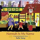 Hannah Is My Name: A Young Immigrant's Story by Belle Yang (Paperback / softback, 2007)