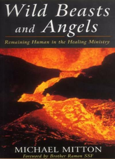 Wild Beasts and Angels By Michael Mitton