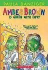 Amber Brown Is Green With Envy by Paula Danziger, Tony Ross (Paperback, 2004)
