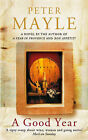 A Good Year by Peter Mayle (Paperback, 2005)
