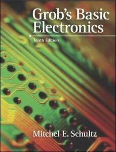 Grob's basic electronics, 10th ed. By mitchel e. Schultz.
