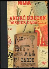 Tobia Bezzola. André BRETON. Dossier Dada. Kunsthaus Zürich / Hatje Cantz, 2005.