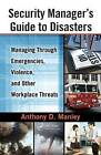 Security Manager's Guide to Disasters by Anthony D. Manley (Hardback, 2009)