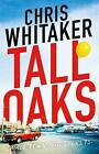 Tall Oaks: A Gripping Missing Child Thriller with a Devastating Twist by Chris Whitaker (Paperback, 2016)